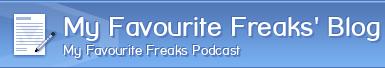 My Favourite Freaks' Blog